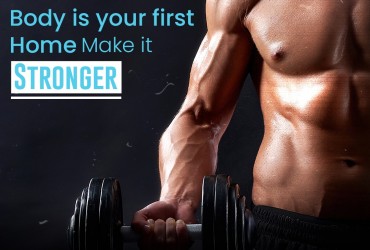 Body is your first Home Make it STRONGER !!